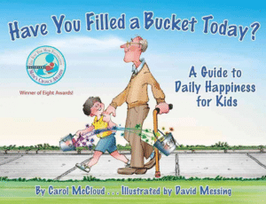 Have You Filled a Bucket Today? by Carol McCloud (Fern Press, 2006).